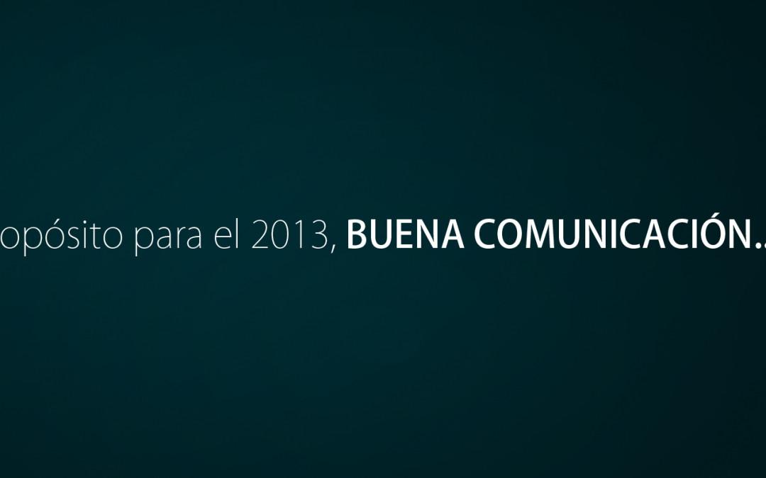 Propósito para 2013, buena comunicación…