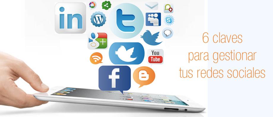 6 claves fundamentales para gestionar tus redes sociales